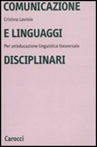 Comunicazione e linguaggi disciplinari. Per un'educazione linguistica traversale