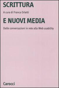 Foto Cover di Scrittura e nuovi media. Dalle conversazioni in rete alla Web usability, Libro di  edito da Carocci