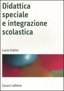 Didattica speciale e integrazione scolastica
