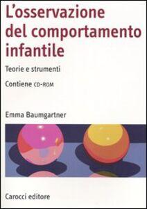 Libro L' osservazione del comportamento infantile. Teorie e strumenti. Con CD-ROM Emma Baumgartner