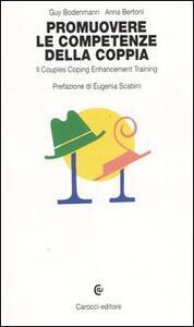 Promuovere le competenze della coppia. Il couples coping enhancement training