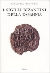 Foto Cover di I sigilli bizantini della Sardenia, Libro di P. Giorgio Spanu,Raimondo Zucca, edito da Carocci