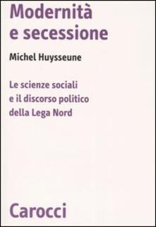 Modernità e secessione. Le scienze sociali e il discorso politico della Lega Nord.pdf