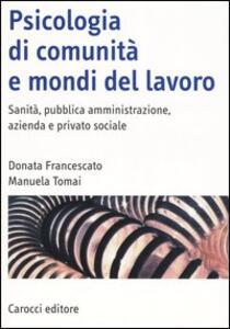 Psicologia di comunità e mondi del lavoro. Sanità, pubblica amministrazione, azienda e privato sociale
