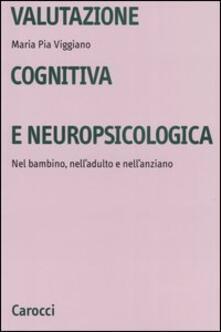 Lpgcsostenible.es Valutazione cognitiva e neuropsicologica. Nel bambino, nell'adulto e nell'anziano Image