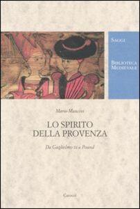 Libro Lo spirito della Provenza. Da Guglielmo IX a Pound Mario Mancini