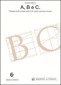 A, B e C. Dialogo sulla conservazione di carte vecchie e nuove