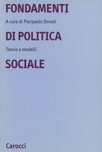 Foto Cover di Fondamenti di politica sociale. Teorie e modelli, Libro di  edito da Carocci