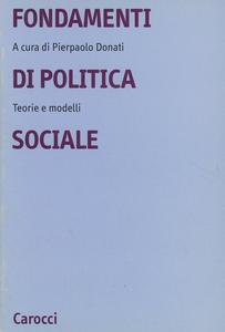Libro Fondamenti di politica sociale. Teorie e modelli