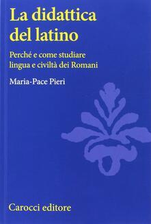 La didattica del latino. Perché e come studiare lingua e civiltà dei romani.pdf