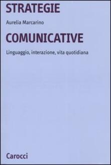 Strategie comunicative. Linguaggio, interazione, vita quotidiana.pdf