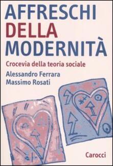 Voluntariadobaleares2014.es Affreschi della modernità. Crocevia della teoria sociale Image