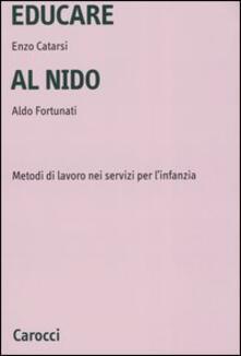 Milanospringparade.it Educare al nido. Metodi di lavoro nei servizi per l'infanzia Image
