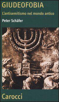 Giudeofobia. L'antisemitismo nel mondo antico