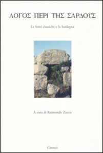 Libro Logos peri tes sardous. Le fonti classiche e la Sardegna. Atti del Convegno di Studi (Lanusei 29 dicembre 1998)