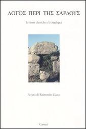Logos peri tes sardous. Le fonti classiche e la Sardegna. Atti del Convegno di Studi (Lanusei 29 dicembre 1998)