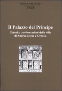Ricerche di storia dell'arte vol. 82-83: II palazzo del principe. Genesi e trasformazioni della villa di Andrea Doria a Genova.