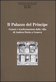Ricerche di storia dell'arte vol. 82-83: II palazzo del principe. Genesi e trasformazioni della villa di Andrea Doria a Genova. - copertina