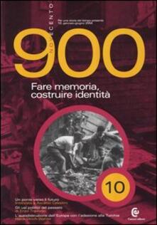 Novecento (2004). Vol. 10: Fare memoria, costruire identità. - copertina