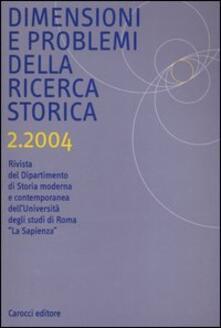 Camfeed.it Dimensioni e problemi della ricerca storica. Rivista del Dipartimento di storia moderna e contemporanea dell'Università degli studi di Roma «La Sapienza» (2004). Vol. 2 Image