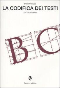 Foto Cover di La codifica dei testi, Libro di Elena Pierazzo, edito da Carocci