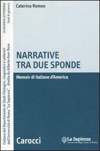 Libro Narrative tra due sponde. Memoir di italiane d'America Caterina Romeo