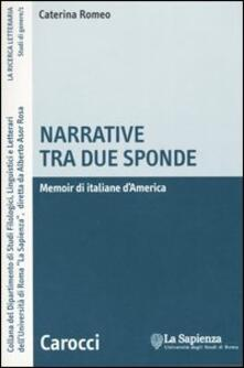 Narrative tra due sponde. Memoir di italiane d'America - Caterina Romeo - copertina