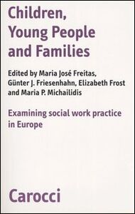 Libro Children, young people and families. Examining social work pratictice in Europe