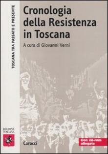 Cronologia della Resistenza in Toscana. Con CD-ROM - copertina
