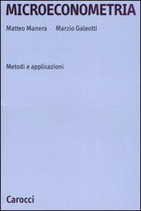Libro Microeconometria. Metodi e applicazioni Matteo Manera , Marzio Galeotti