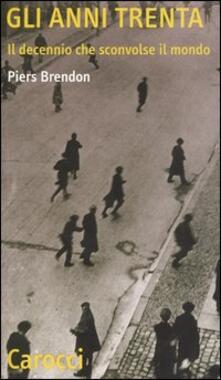 Gli anni Trenta. Il decennio che sconvolse il mondo - Piers Brendon - copertina
