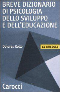 Breve dizionario di psicologia dello sviluppo e dell'educazione