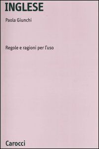 Inglese. Regole e ragioni per l'uso