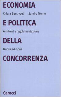 Economia e politica della concorrenza. Antitrust e regolamentazione