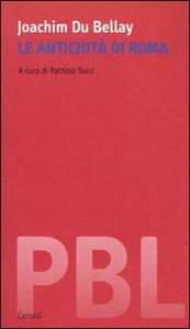 Libro Le antichità di Roma Joachim Du Bellay