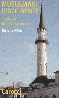 Musulmani d'Occidente. Tendenze dell'Islam europeo