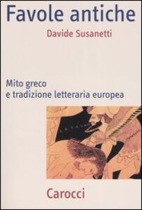 Favole antiche. Mito greco e tradizione letteraria europea