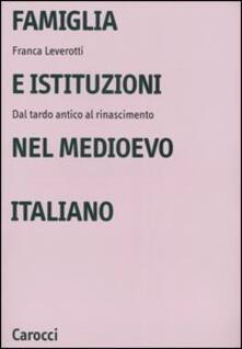 Ristorantezintonio.it Famiglia e istituzioni nel Medioevo italiano. Dal tardo antico al rinascimento Image