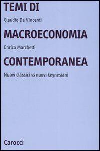 Temi di macroeconomia contemporanea. Nuovi classici vs nuovi keynesiani