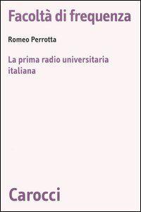 Facoltà di frequenza. La prima radio universitaria italiana