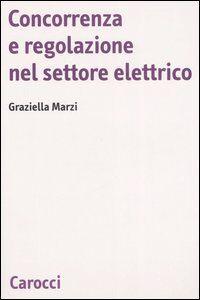Concorrenza e regolazione nel settore elettrico