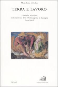 Aboutschuster.de Terra e lavoro. Uomini e istituzioni nell'esperienza della riforma agraria in Sardegna (1950-1962) Image