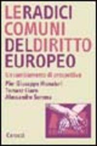 Le radici comuni del diritto europeo