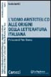 L' uomo aristotelico alle origini della letteratura italiana