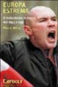 Foto Cover di Europa estrema. Il radicalismo di Destra dal 1945 a oggi, Libro di Pierre Milza, edito da Carocci
