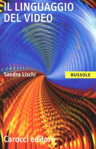 Libro Il linguaggio del video Sandra Lischi