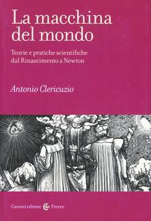 La macchina del mondo - Antonio Clericuzio - copertina