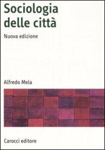 Libro Sociologia delle città Alfredo Mela