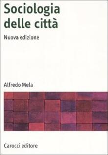 Sociologia delle città - Alfredo Mela - copertina