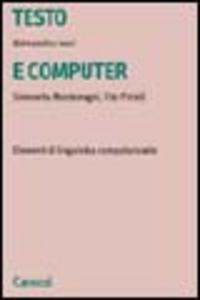 Libro Testo e computer. Elementi di linguistica computazionale Alessandro Lenci , Simonetta Montemagni , Vito Pirrelli